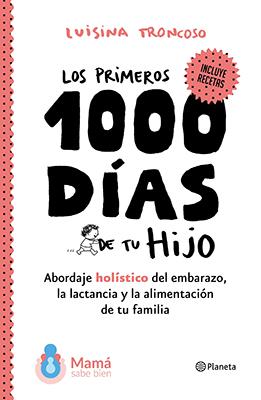 Tapa de el libro los primeros 1000 días de tu hijo.  El libro mas vendido en Argentina durante el 2019
